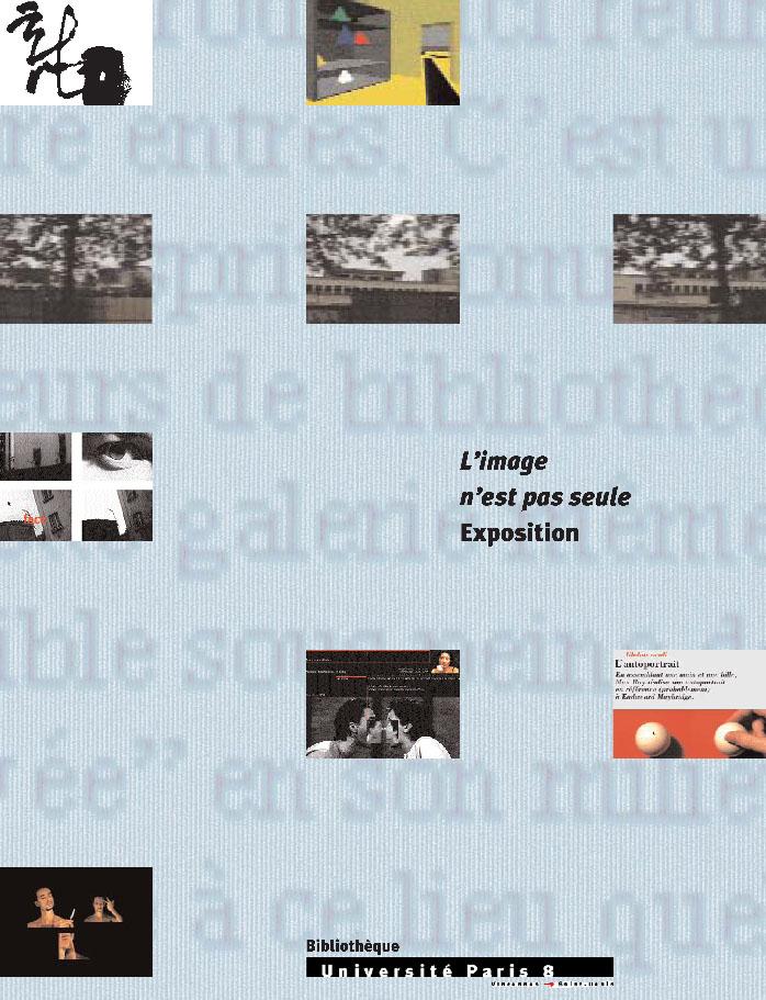 18 – 29 mai 1998. Exposition : L'image n'est pas seule