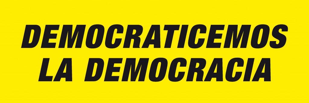 Démocratisons la démocratie. 2011